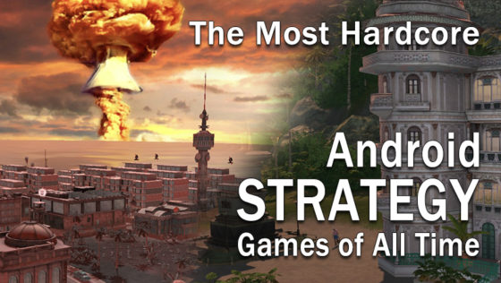 most hardcore android strategy games of all time
